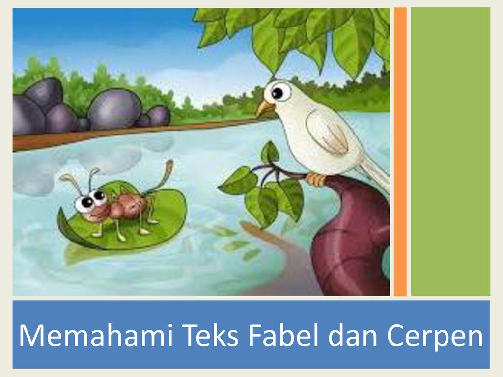 Memahami Teks Fabel Dan Cerpen Ppt Download
