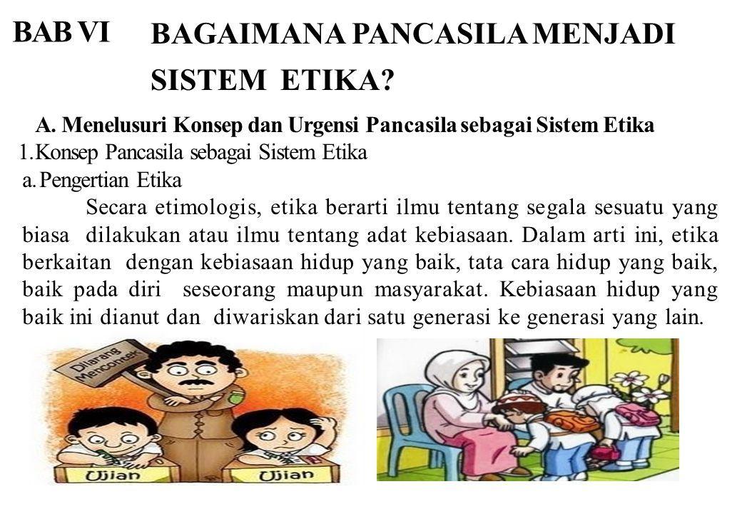 A Menelusuri Konsep Dan Urgensi Pancasila Sebagai Sistem Etika 1 Konsep Pancasila Sebagai Sistem Etika A Pengertian Etika Secara Etimologis Etika Berarti Ppt Download