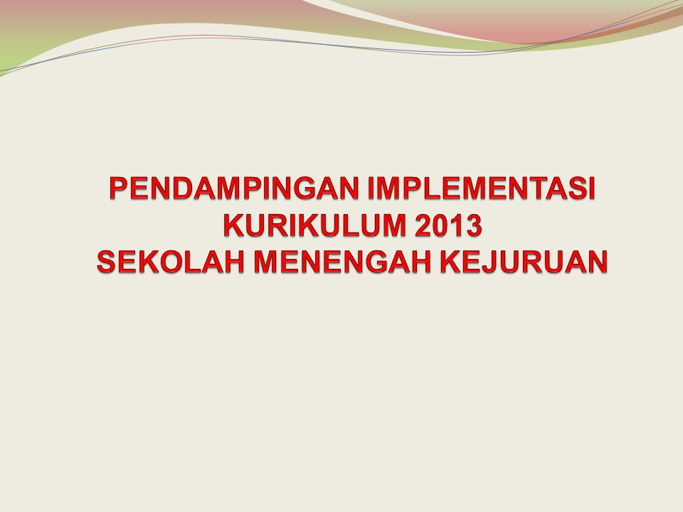 Pendampingan Implementasi Kurikulum 2013 Sekolah Menengah Kejuruan Ppt Download