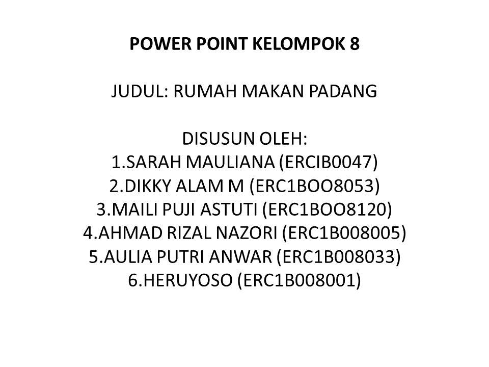 Power Point Kelompok 8 Judul Rumah Makan Padang Disusun Oleh 1 Ppt Download