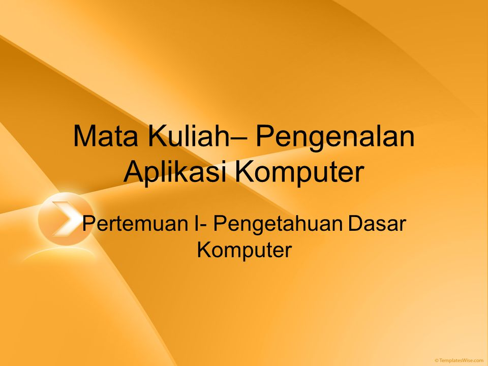 Mata Kuliah Pengenalan Aplikasi Komputer Ppt Download