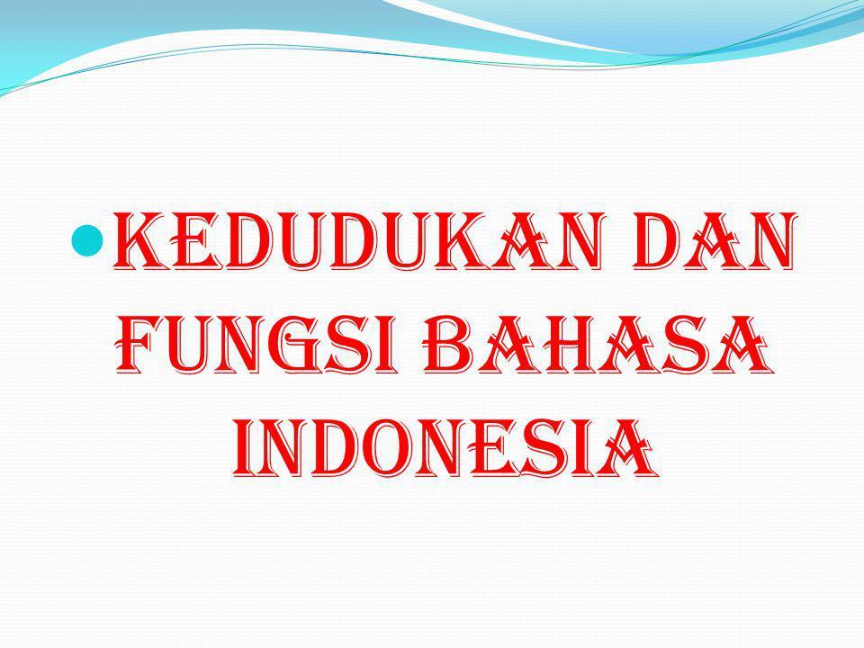 Kedudukan Dan Fungsi Bahasa Indonesia Ppt Download