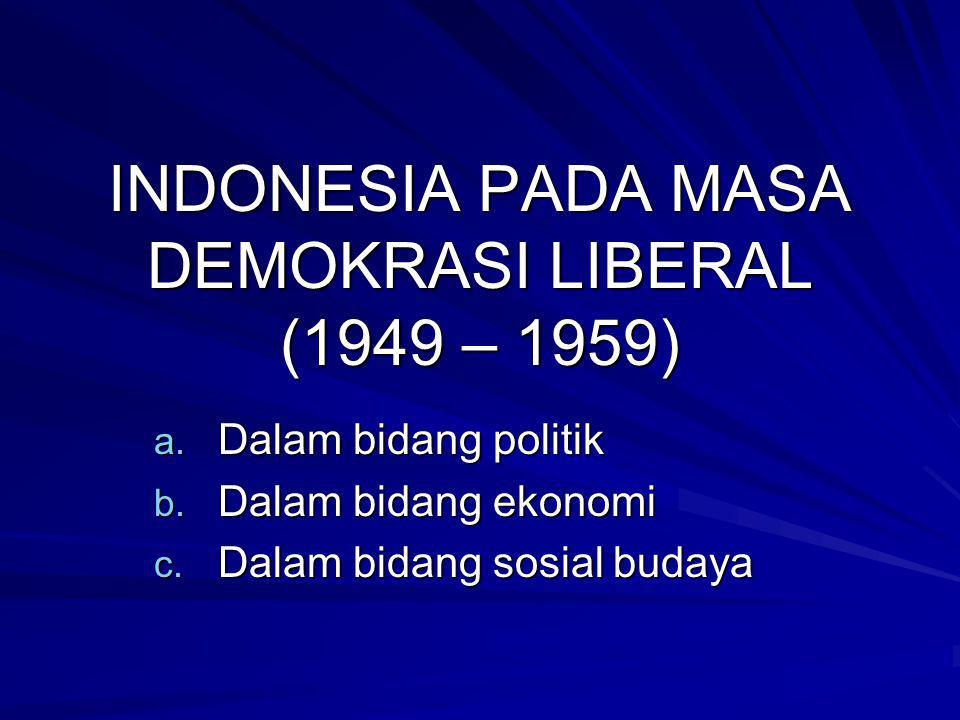 Indonesia Pada Masa Demokrasi Liberal 1949 1959 Ppt Download