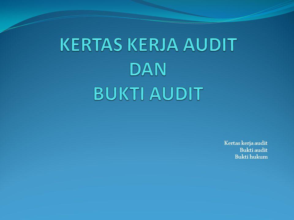 Kertas Kerja Audit Dan Bukti Audit Ppt Download