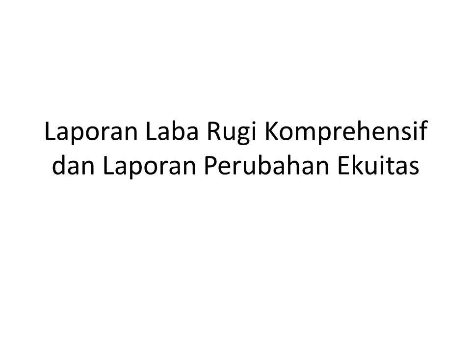 Laporan Laba Rugi Komprehensif Dan Laporan Perubahan Ekuitas Ppt Download