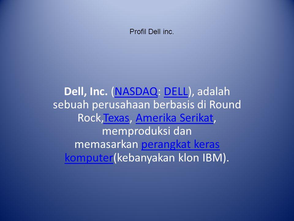 Profil Dell Inc Dell Inc Nasdaq Dell Adalah Sebuah Perusahaan Berbasis Di Round Rock Texas Amerika Serikat Memproduksi Dan Memasarkan Perangkat Ppt Download