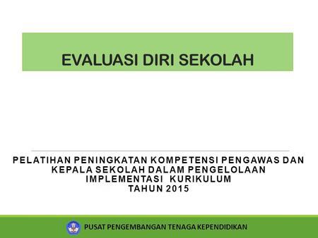 Evaluasi Diri Sekolah Madrasah Muhammad Fathurrohman M Pd I Ppt