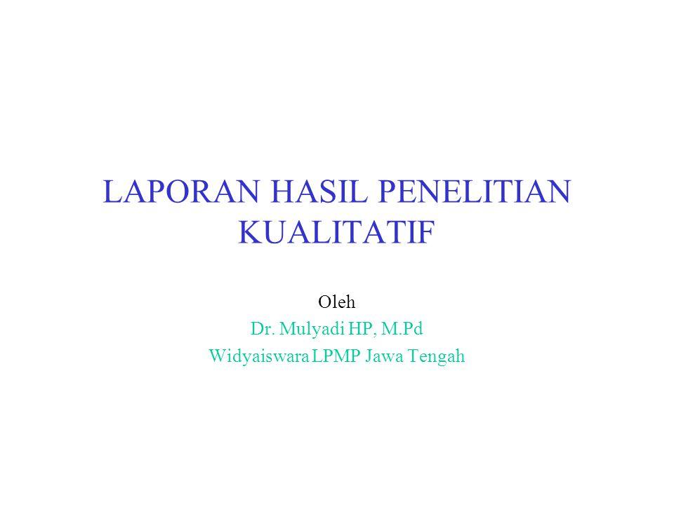 Laporan Hasil Penelitian Kualitatif Ppt Download