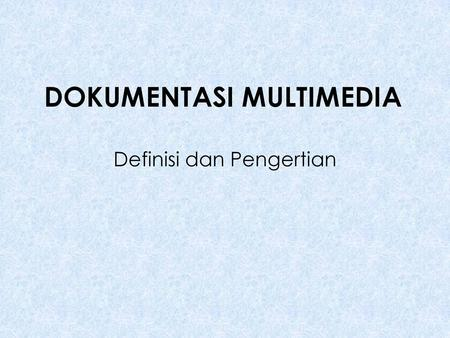 DOKUMENTASI MULTIMEDIA