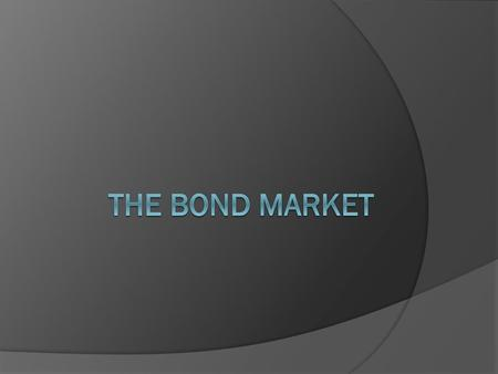 The Bond Market.