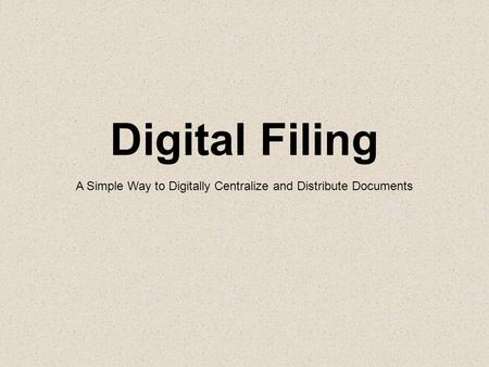 A Simple Way to Digitally Centralize and Distribute Documents