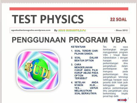 TEST PHYSICS PENGGUNAAN PROGRAM VBA 22 SOAL By AGUS BUDIANTO,S.Pd