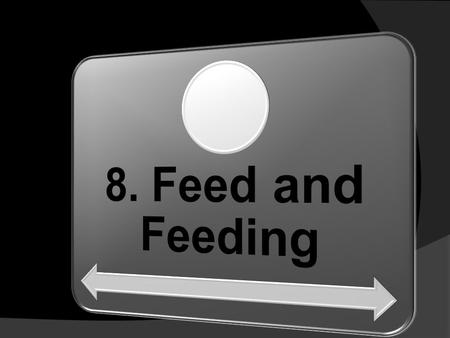 8. Feed and Feeding.