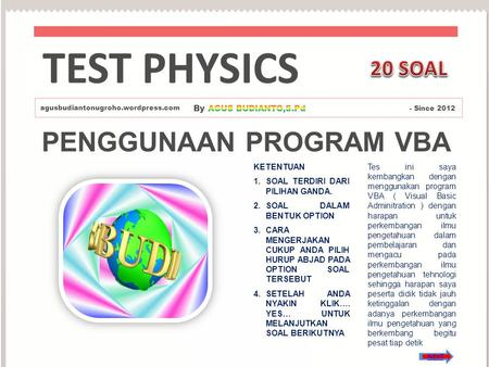 TEST PHYSICS PENGGUNAAN PROGRAM VBA 20 SOAL By AGUS BUDIANTO,S.Pd