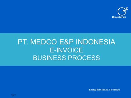 PT. MEDCO E&P INDONESIA E-INVOICE BUSINESS PROCESS