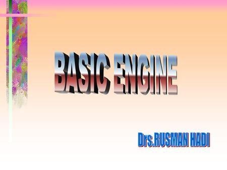 BASIC ENGINE Drs.RUSMAN HADI.
