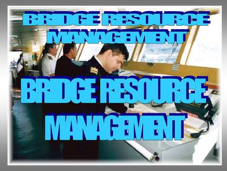 BRIDGE RESOURCE MANAGEMENT BRIDGE RESOURCE MANAGEMENT.