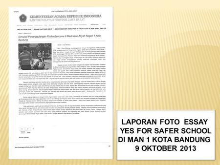 LAPORAN FOTO ESSAY YES FOR SAFER SCHOOL DI MAN 1 KOTA BANDUNG 9 OKTOBER 2013.