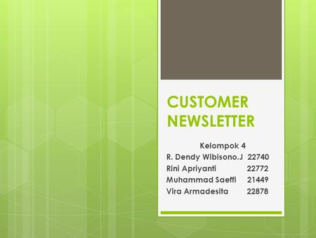 CUSTOMER NEWSLETTER Kelompok 4 R. Dendy Wibisono.J 22740