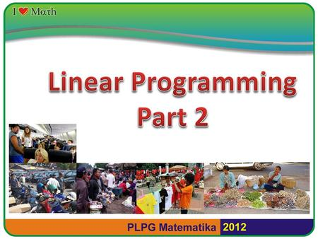 Linear Programming Part 2.