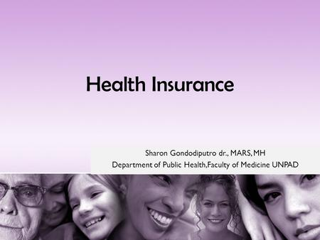 Health Insurance Sharon Gondodiputro dr., MARS, MH