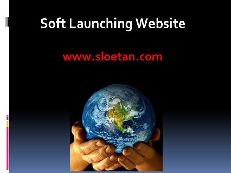 Soft Launching Website www.sloetan.com. 2 Soft Launching www.sloetan.com Visi : Perencanaan dan Kesuksesan.