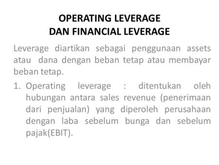 OPERATING LEVERAGE DAN FINANCIAL LEVERAGE