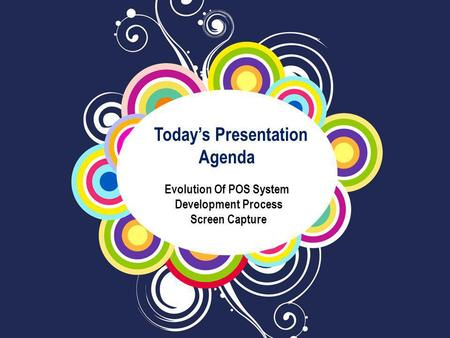 Today's Presentation Agenda Evolution Of POS System Development Process Screen Capture.