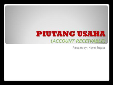 PIUTANG USAHA (ACCOUNT RECEIVABLE)