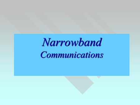 Narrowband Communications. NISDN  NISDN = Narrow Band ISDN  ISDN = Integrated Services Digital Network  Sentral Digital, Transmisi Digital, akses masih.