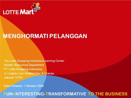 1 HR VIEW TRANSFORM TO HYPERMARKET MENGHORMATI PELANGGAN The Lotte Shopping Indonesia Learning Center Human Resources Department PT. Lotte Shopping Indonesia.