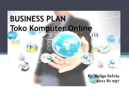 BUSINESS PLAN Toko Komputer Online By Melga Selvia 2011 81 057.