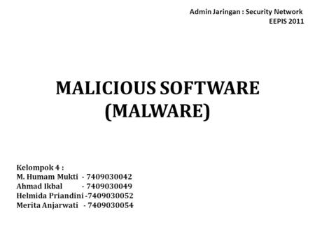 MALICIOUS SOFTWARE (MALWARE)
