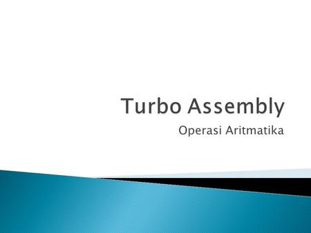 Turbo Assembly Operasi Aritmatika.