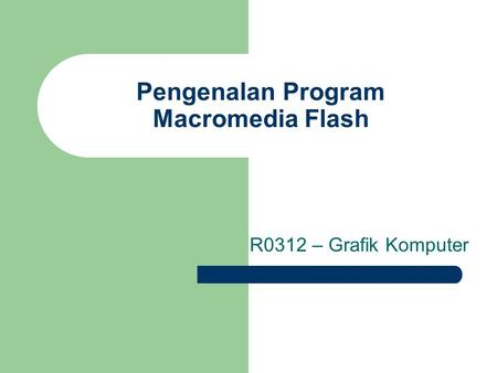 Pengenalan Program Macromedia Flash
