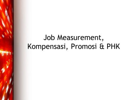 Job Measurement, Kompensasi, Promosi & PHK