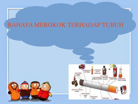 Bahaya Merokok Gambar Animasi Bahaya Rokok Terhadap Kesehatan Ppt Download