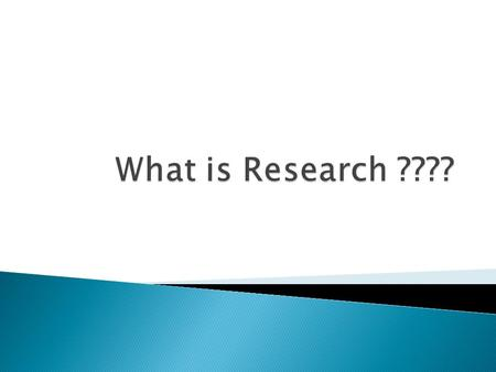 What is Research ????.