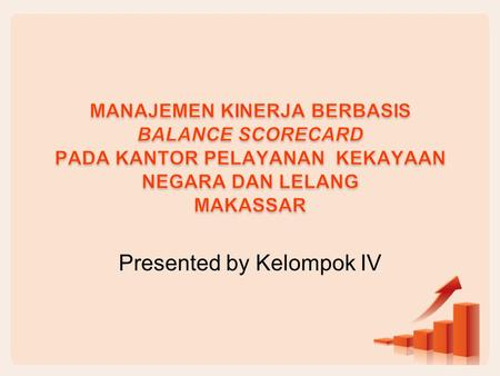 Presented by Kelompok IV