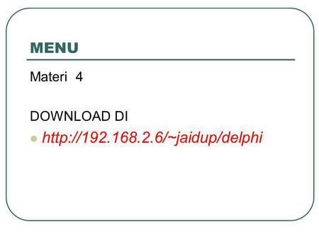 MENU Materi 4 DOWNLOAD DI
