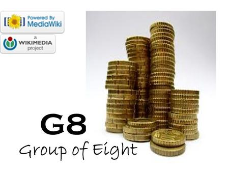 G8 Group of Eight.