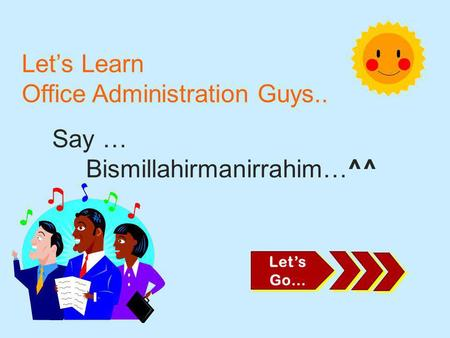 Let's Learn Office Administration Guys..