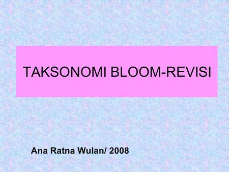 TAKSONOMI BLOOM-REVISI