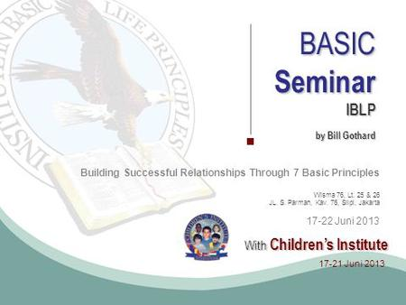 Seminar BASIC With Children's Institute IBLP by Bill Gothard