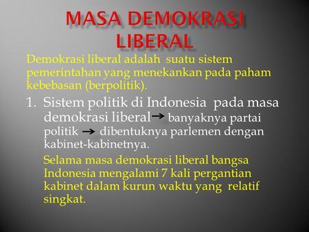 Demokrasi Liberal 1950 Prestasi Politik Kemelut Politik Ppt Download