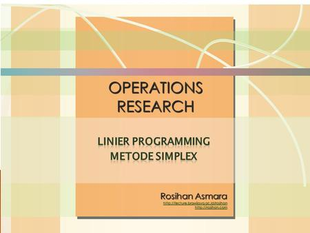 William J. Stevenson Operations Management 8 th edition OPERATIONS RESEARCH Rosihan Asmara