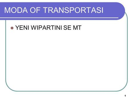 MODA OF TRANSPORTASI YENI WIPARTINI SE MT.