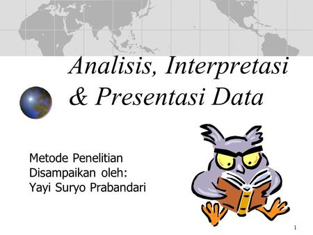 Analisis, Interpretasi & Presentasi Data