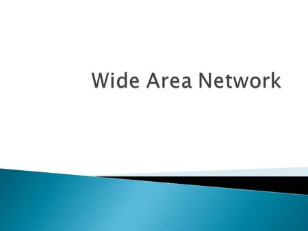 Wide Area Network.