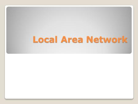 Local Area Network.